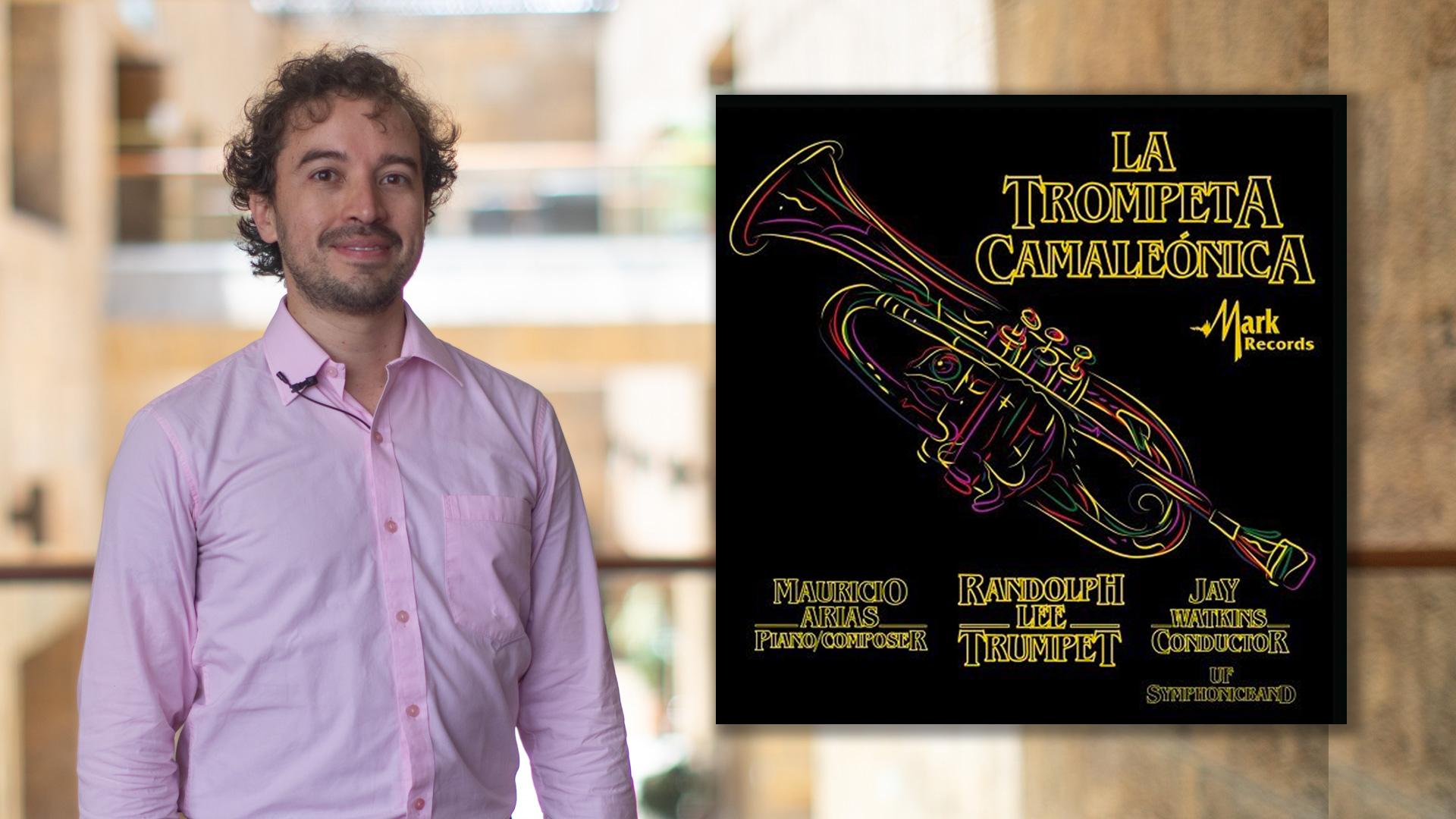 La trompeta camaleónica: el más reciente lanzamiento de las obras de nuestro profesor Mauricio Arias