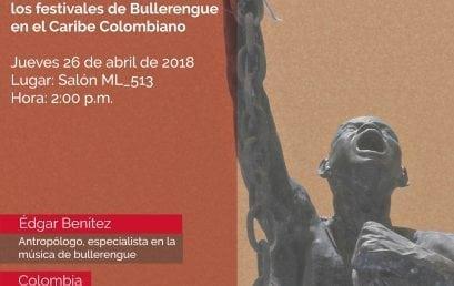 Conversatorio: Métodos y técnicas de investigación etnográfica: un acercamiento a los festivales de Bullerengue en el Caribe colombiano