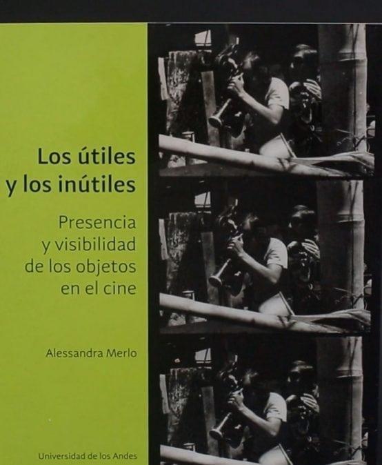 """Video: Sobre el libro """"Los útiles y los inútiles. Presencia y visibilidad de los objetos en el cine"""""""