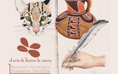 """Primer Encuentro Colombiano de Ilustración Científica """"El arte de ilustrar la ciencia""""."""