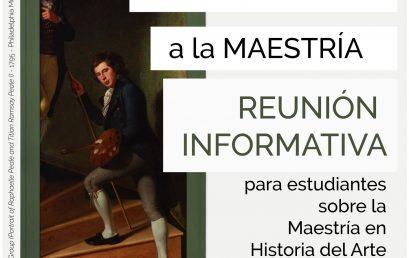 Reunión informativa Maestría en Historia del Arte para estudiantes del pregrado