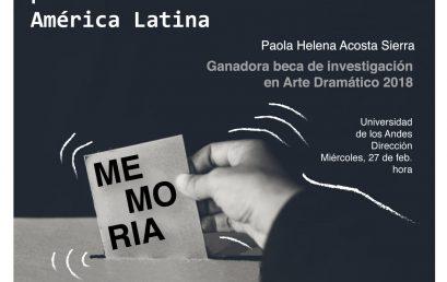 Aportes del arte dramático a la Política del recuerdo, a partir del análisis de tres dramaturgias contemporáneas