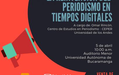 Conferencia: La reinvención del periodismo en tiempos digitales