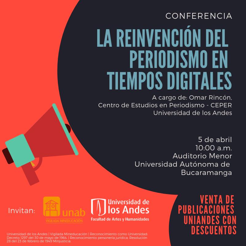 La reinvención del periodismo en tiempos digitales con Omar Rincón