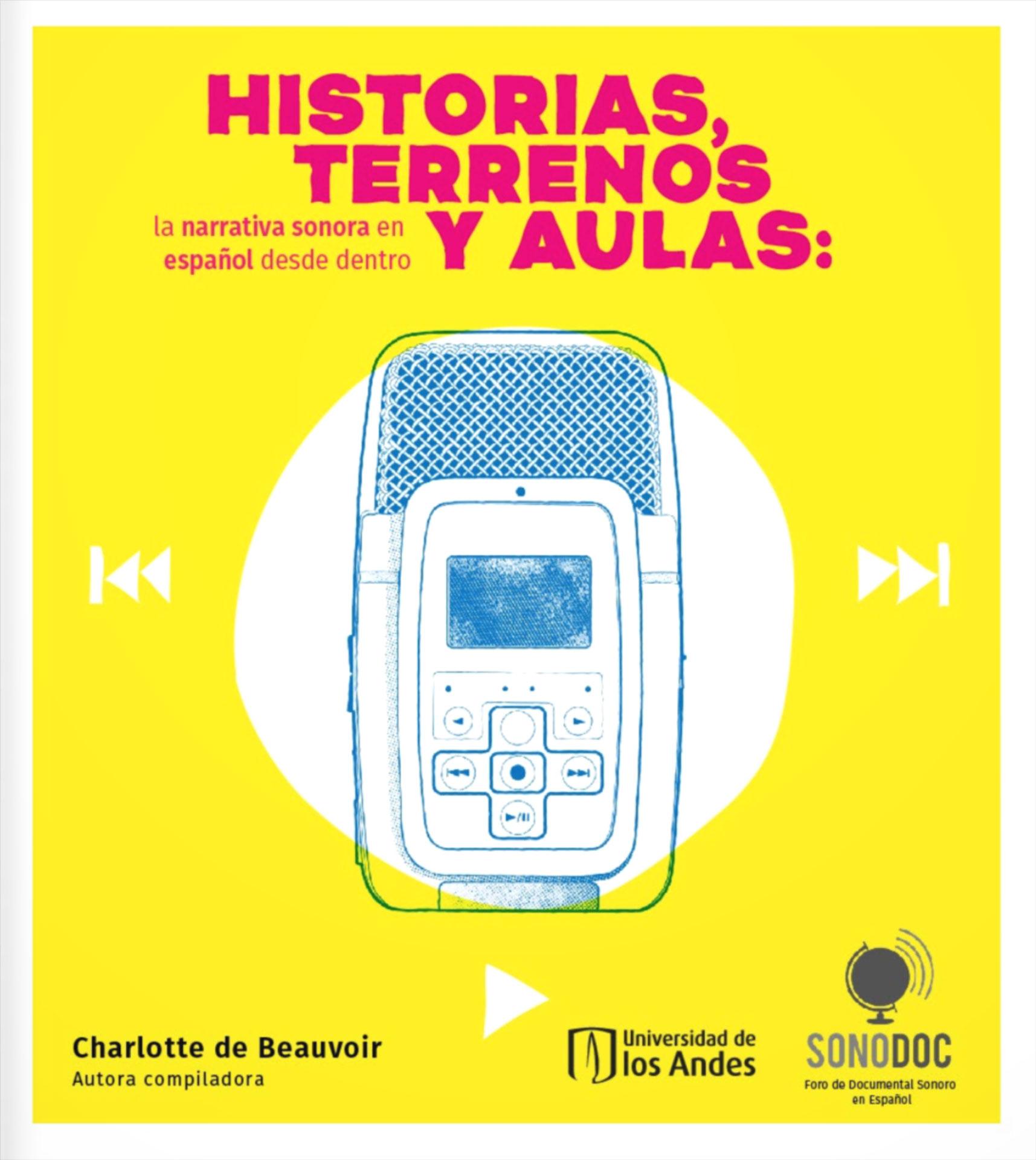 Ediciones Uniandes publica Historias, terrenos y aulas: la narrativa sonora en español desde adentro