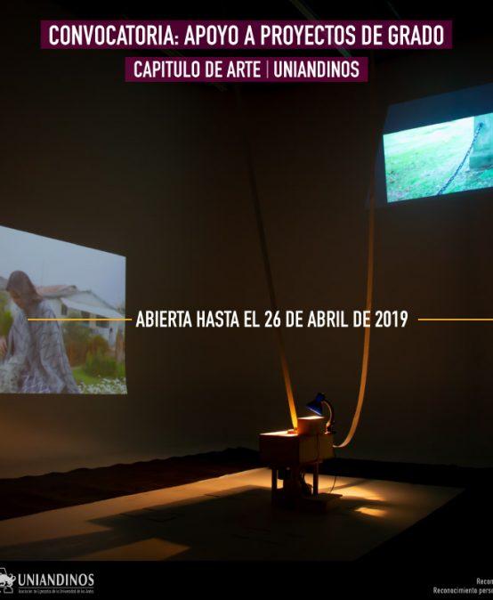 Convocatoria: Apoyo a proyectos de grado   Capítulo de Arte Uniandinos