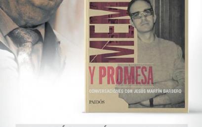 """Conversación con Jesús Martín Barbero sobre su último libro """"Entre memoria y promesa"""""""