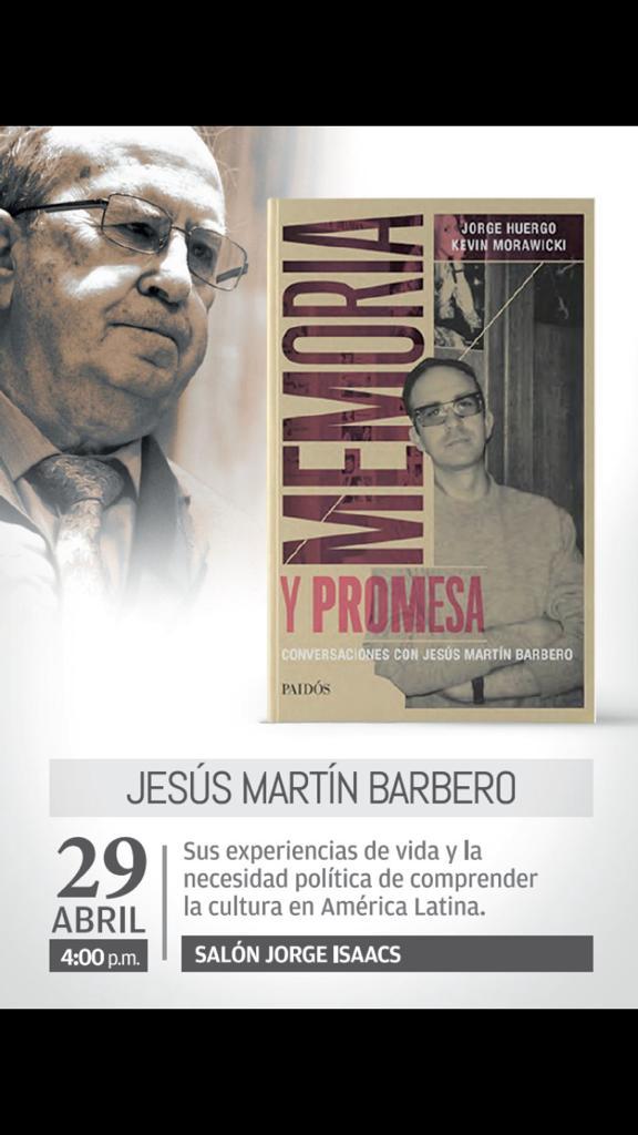 """Conversación con Jesús Martín Barbero sobre su último libro """"Entre memoria y promesa"""" (Lanzamiento de feria)."""