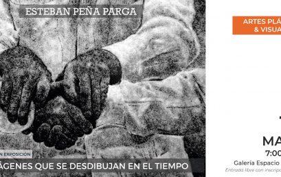 Exposición Imágenes que se desdibujan en el tiempo de Esteban Peña