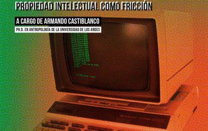 Charla: Iterfazhack, lo hacker como interfaz y la propiedad intelectual como fricción