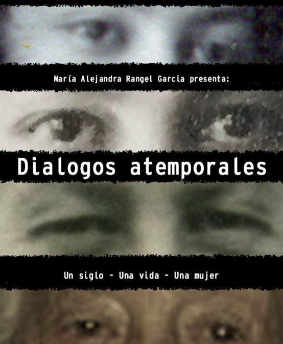 Diálogos Atemporales: Un siglo – Una vida – Una mujer – María Alejandra Rangel García