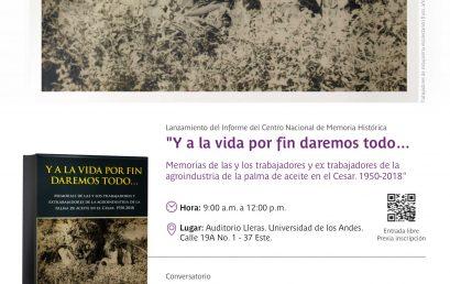 """Lanzamiento del informe del Centro Nacional de Memoria Histórica """"Y a la vida por fin daremos todo…"""""""