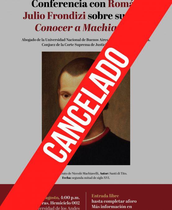 Cancelado – Conferencia con Román Julio Frondizi sobre su libro Conocer a Machiavelli