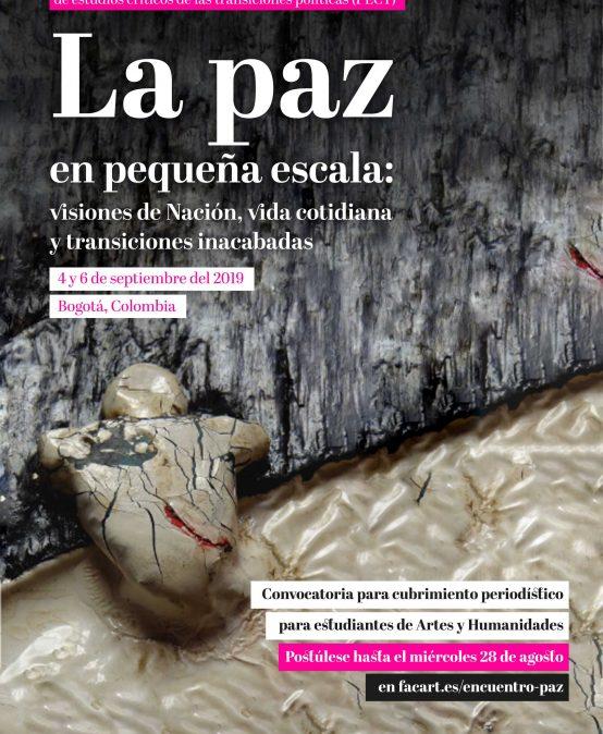 Convocatoria para cobertura periodística  – La Paz en Pequeña Escala: Visiones de Nación, Vida Cotidiana y Transiciones Inacabadas