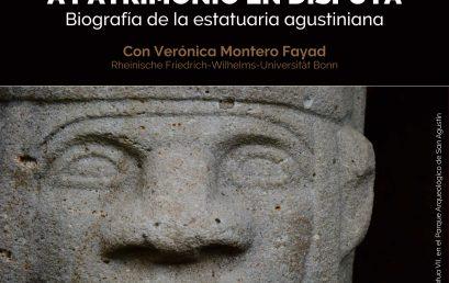 De ídolos de piedra a patrimonio en disputa, biografía de la estatuaria agustiniana – Charla abierta #2