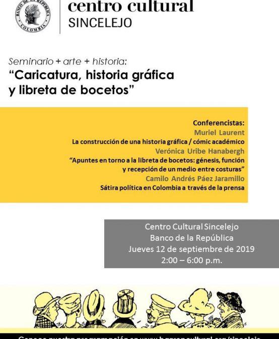 Seminario + arte + historia: «Caricatura, historia gráfica y libreta de bocetos»