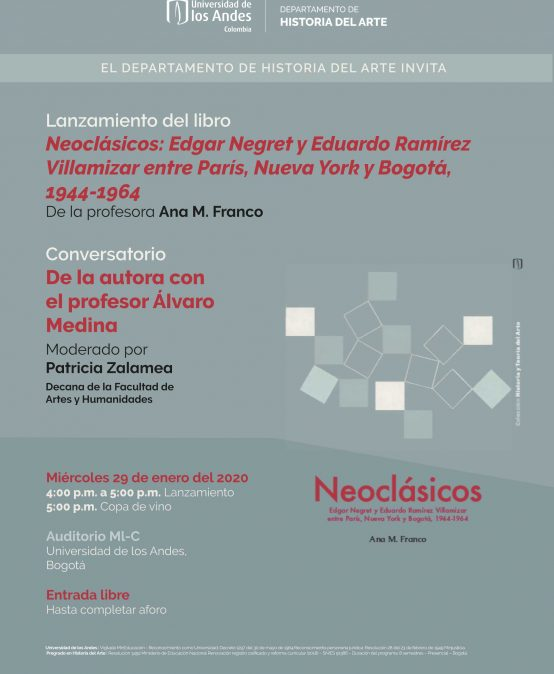 Lanzamiento del libro Neoclásicos: Edgar Negret y Eduardo Ramírez Villamizar entre París, Nueva York y Bogotá, 1944-1964 de Ana M. Fránco