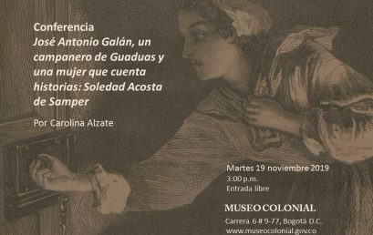 José Antonio Galán, un campanero de Guaduas y una mujer que cuenta historias: Soledad Acosta de Samper