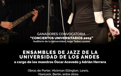 Ensambles de Jazz – Conciertos Universitarios Auditorio Fabio Lozano 2019