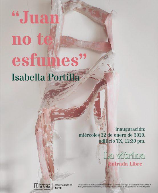 Exposición Juan no te esfumes de Isabella Portillo