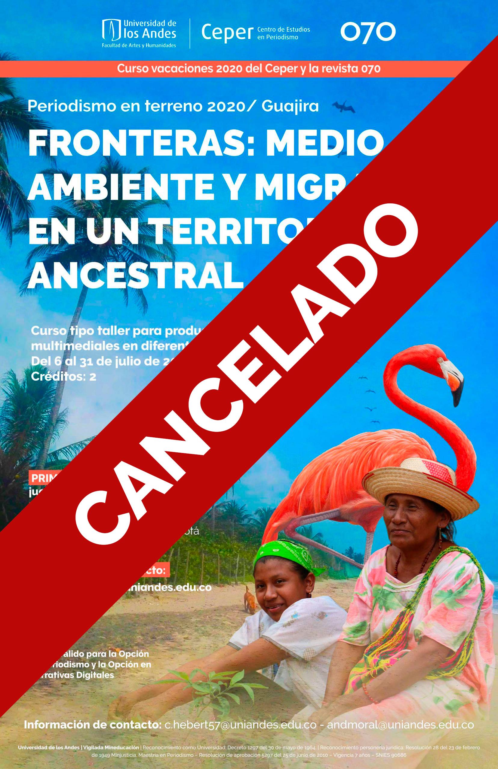 Cancelado: Periodismo en terreno 2020/Guajira: Fronteras: medio ambiente y migración en un territorio ancestral