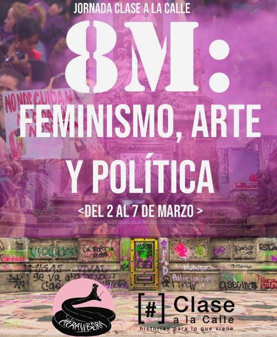 Jornada clase a la calle 8M: feminismo, arte y política