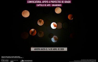 Convocatoria: Apoyo a proyectos de grado 2020 -1 | Capítulo de Arte Uniandinos