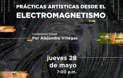 Charla Prácticas artísticas desde el electromagnetismo por Alejandro Villegas