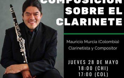 Charla: La composición sobre el clarinete, a cargo de Mauricio Murcia.