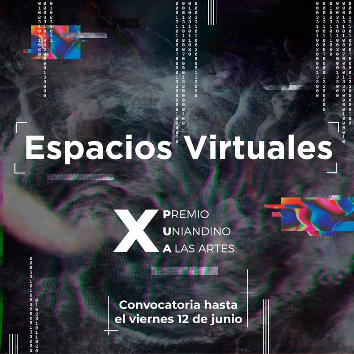 Convocatoria X Premio Uniandino a las Artes: Espacios Virtuales