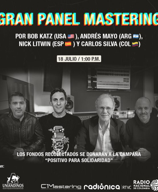 Mastering con Bob Katz (USA), Andrés Mayo (ARG), Nick Litwin (ESP), Carlos Silva (COL)