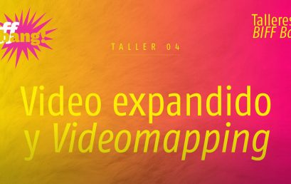 Convocatoria Biff Bang | Taller de video expandido y video mapping