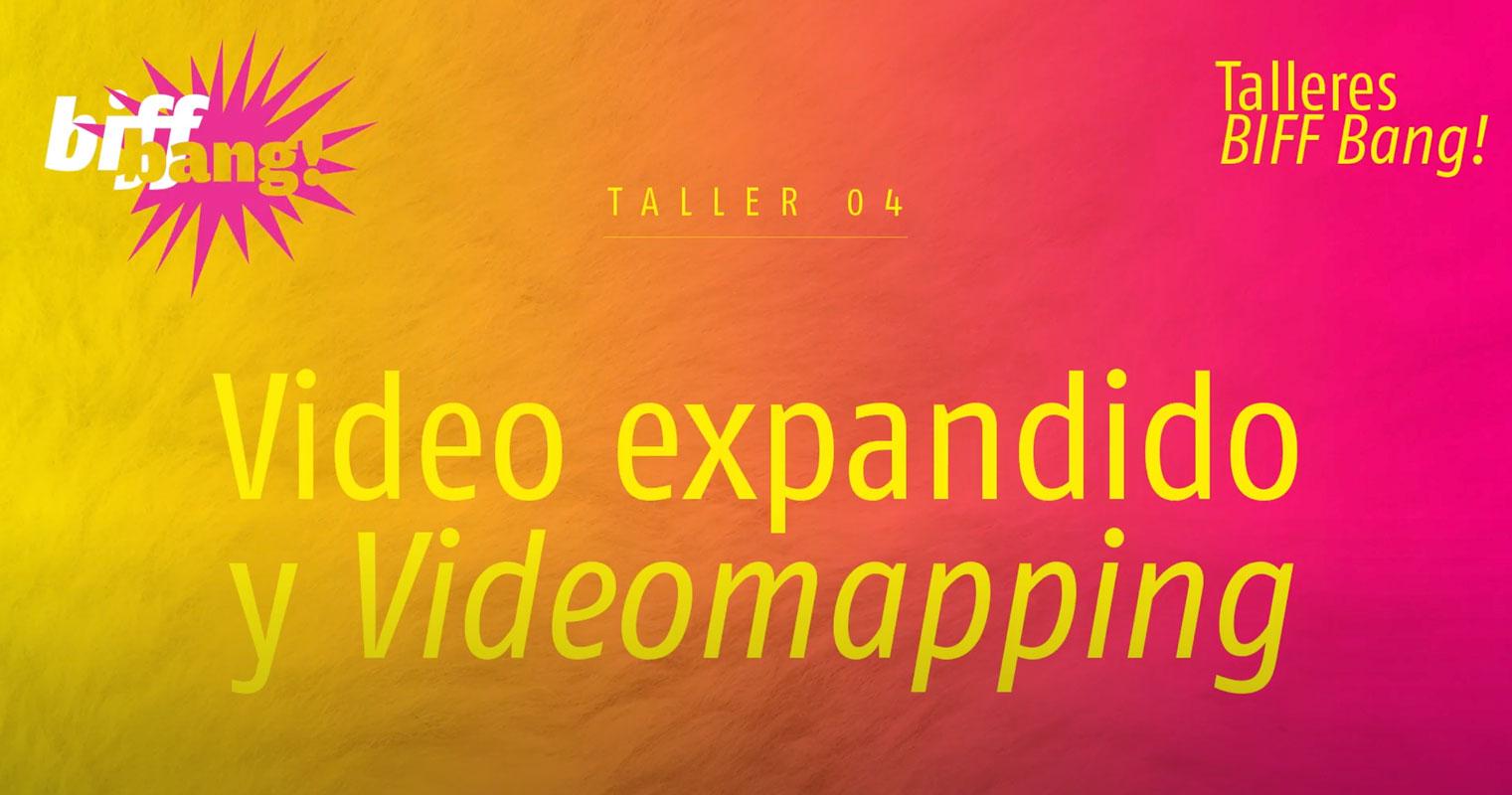 Convocatoria Biff Bang | Taller de video expandido y video mapping