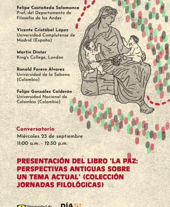 Presentación del libro: 'La paz: Perspectivas antiguas sobre un tema actual'