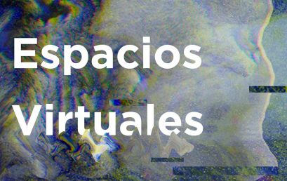 """""""Espacios virtuales"""": diez proyectos que reflexionan y cuestionan la relación del arte en lo virtual"""