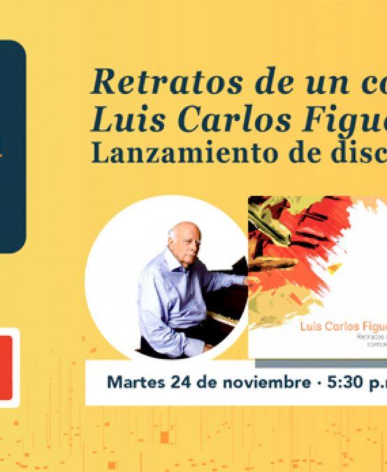Lanzamiento de disco – Retratos de un compositor: Luis Carlos Figueroa | BanRep