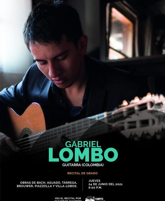 Recital de grado: Gabriel Lombo, guitarra