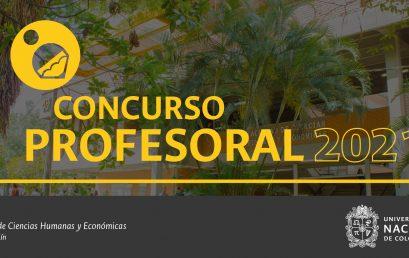 Concurso profesoral 2021-2 | Facultad de Ciencias Humanas y Económicas de la Universidad Nacional sede Medellín