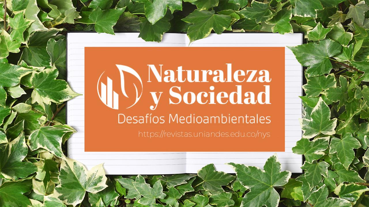 Tres convocatorias de la Revista Naturaleza y Sociedad. Desafíos Medioambientales