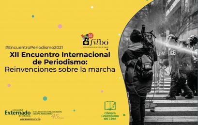 Encuentro internacional de periodismo: Reinvenciones sobre la marcha imágenes de un país desconocido