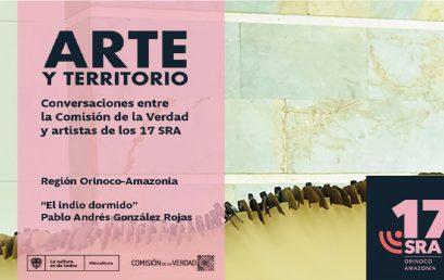 Arte y territorio: conversaciones entre la Comisión de la Verdad y artistas de los 17 SRA