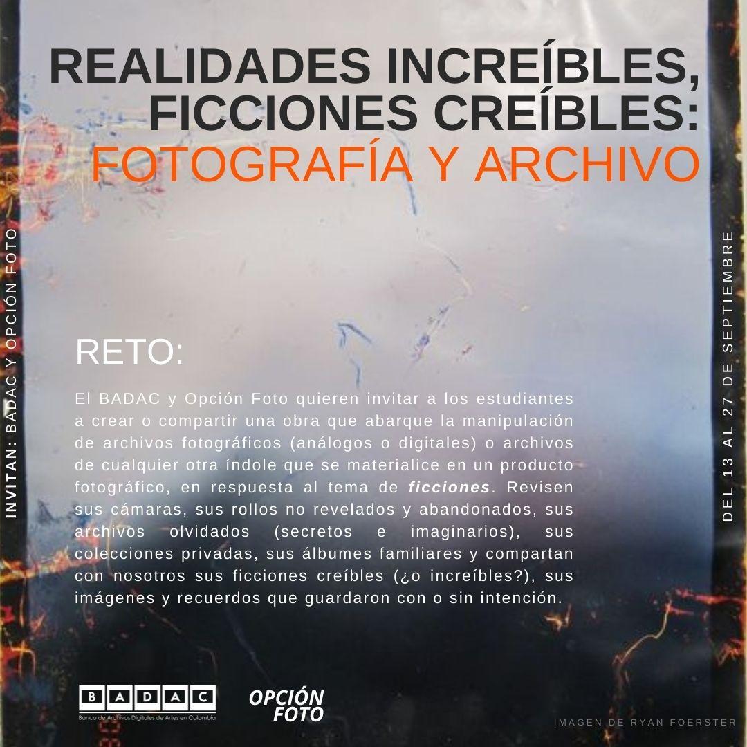Reto Realidades increíbles, ficciones creíbles: Fotografía y Archivo