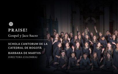 Praise! Gospel y Jazz sacro | Schola Cantorum de la Catedral de Bogotá