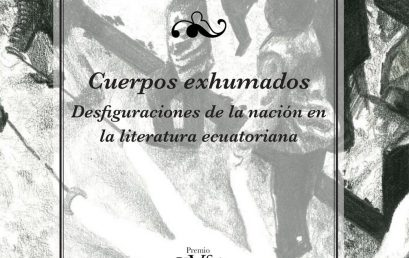 Karina Marín publica Cuerpos exhumados: Desfiguraciones de la nación en la literatura ecuatoriana, premio Revista Iberoamericana